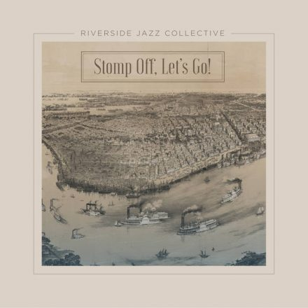 "Riverside Jazz Collective ""Stomp Off Let's Go"" Album Cover"